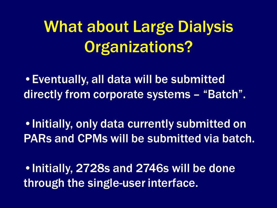 What about Large Dialysis Organizations