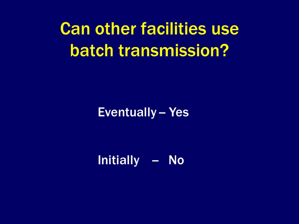 Can other facilities use batch transmission