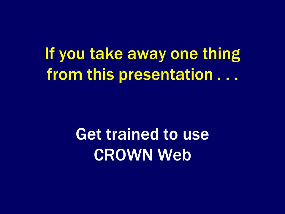 If you take away one thing from this presentation . . .