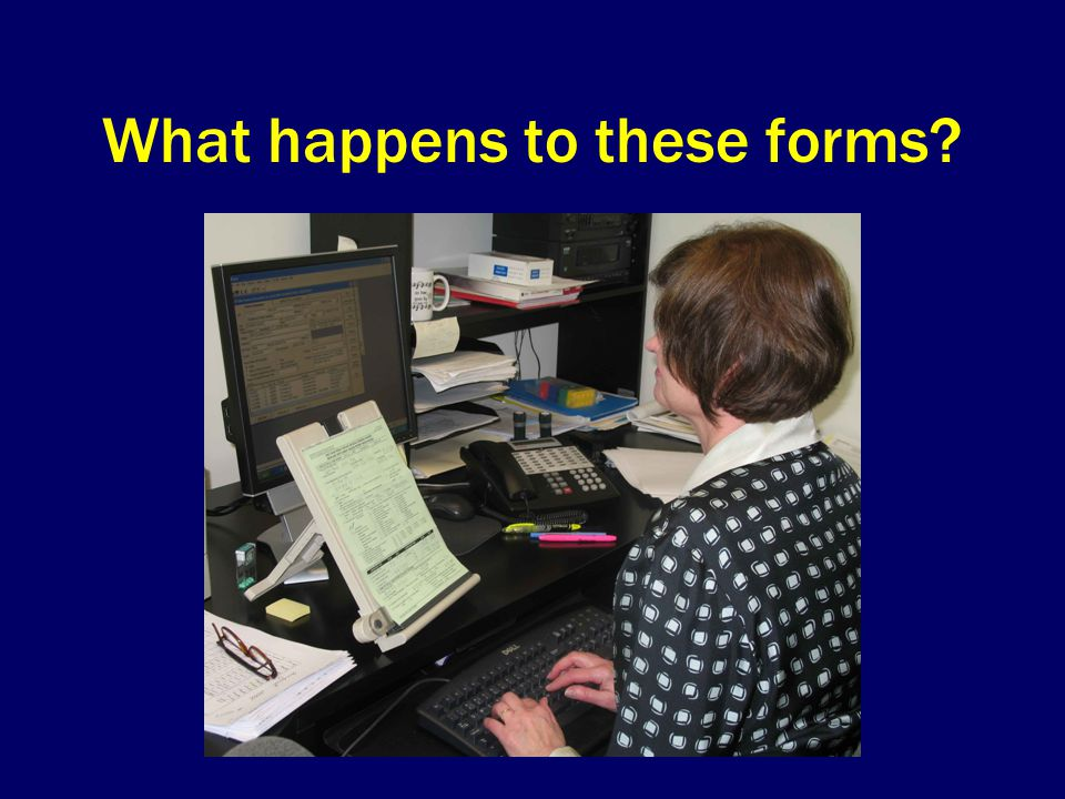 What happens to these forms