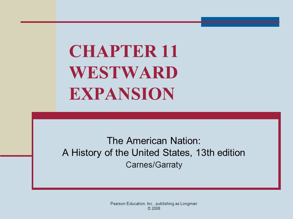 CHAPTER 11 WESTWARD EXPANSION