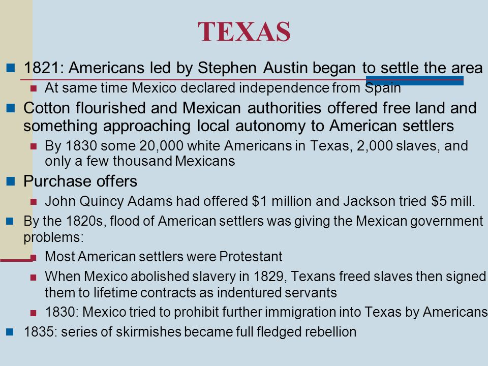 TEXAS 1821: Americans led by Stephen Austin began to settle the area