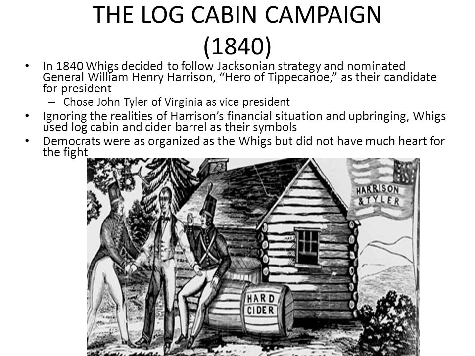 THE LOG CABIN CAMPAIGN (1840)
