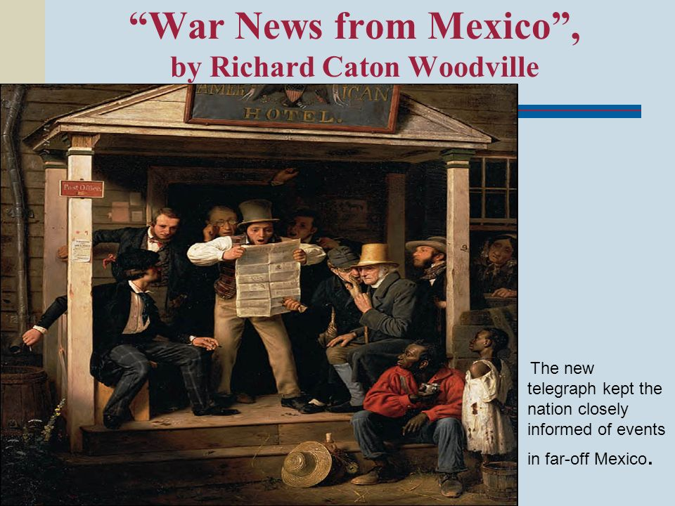 War News from Mexico , by Richard Caton Woodville