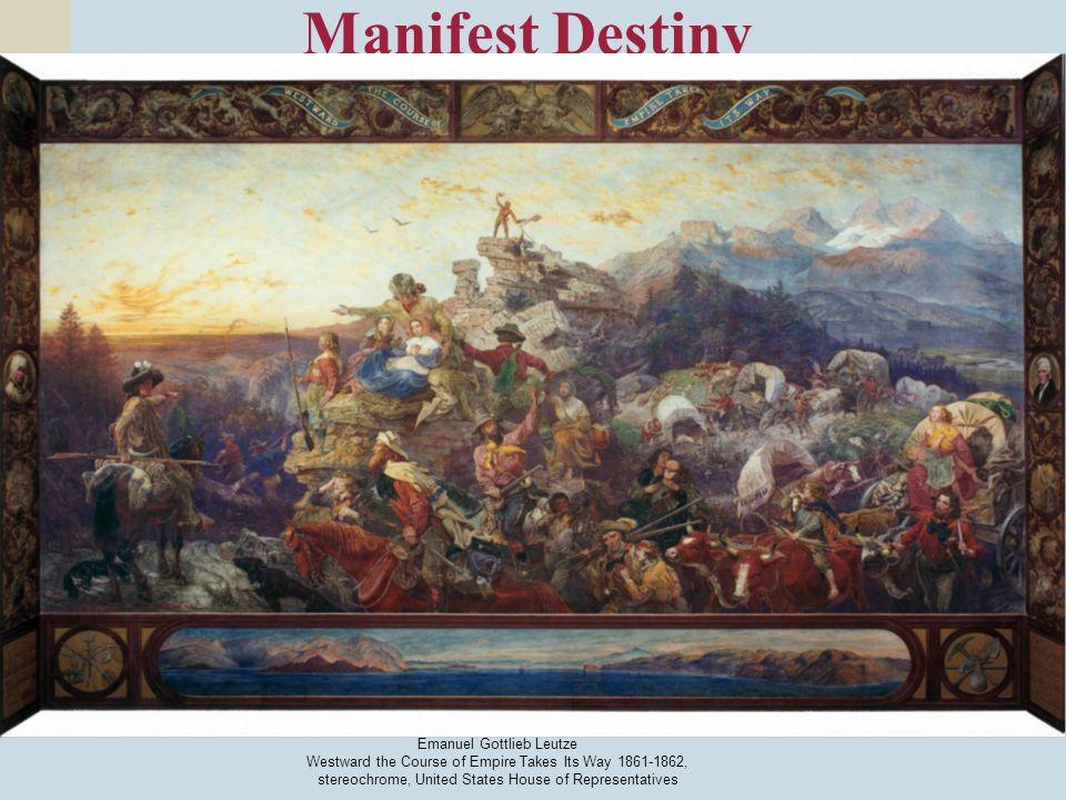 Manifest Destiny Emanuel Gottlieb Leutze