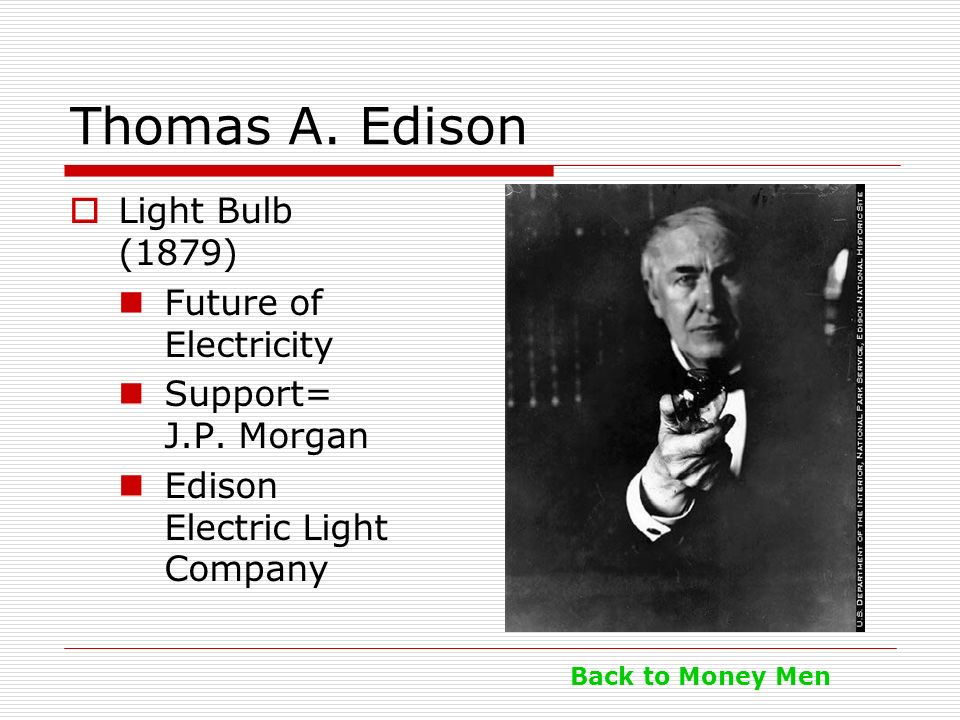 Thomas A. Edison Light Bulb (1879) Future of Electricity
