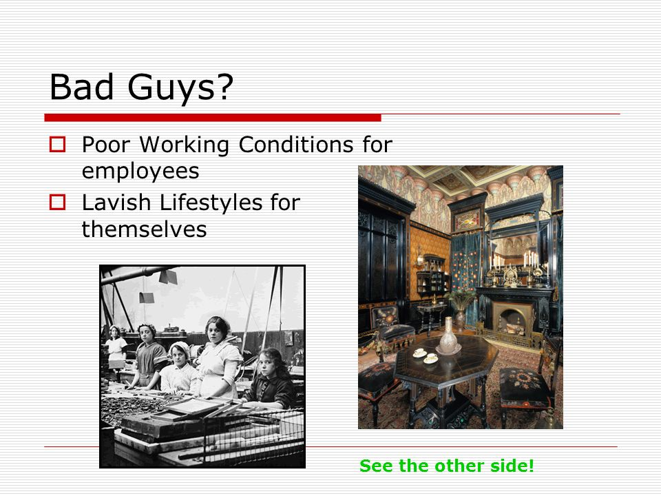 Bad Guys Poor Working Conditions for employees