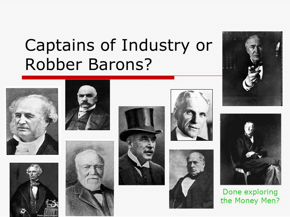 Captains of Industry or Robber Barons