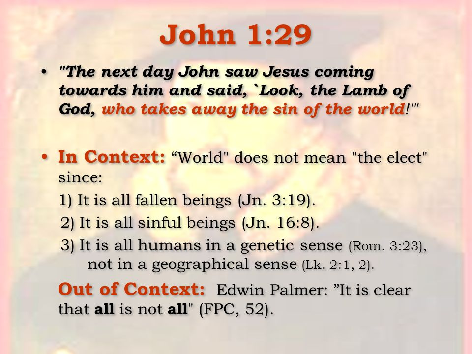 John 1:29 In Context: World does not mean the elect since: