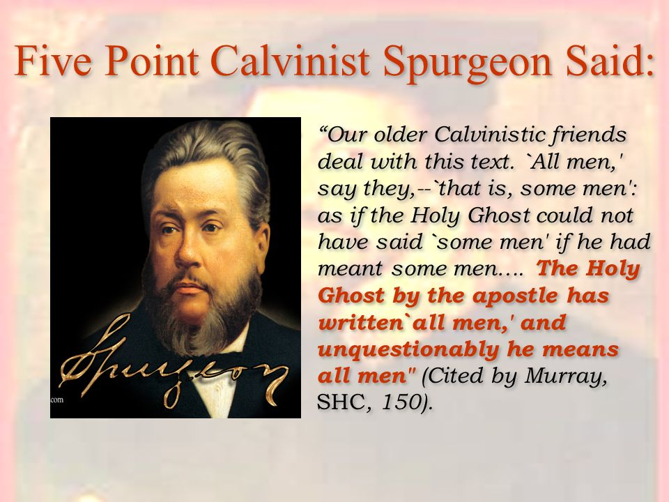 Five Point Calvinist Spurgeon Said: