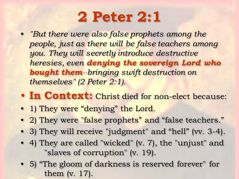 2 Peter 2:1 In Context: Christ died for non-elect because: