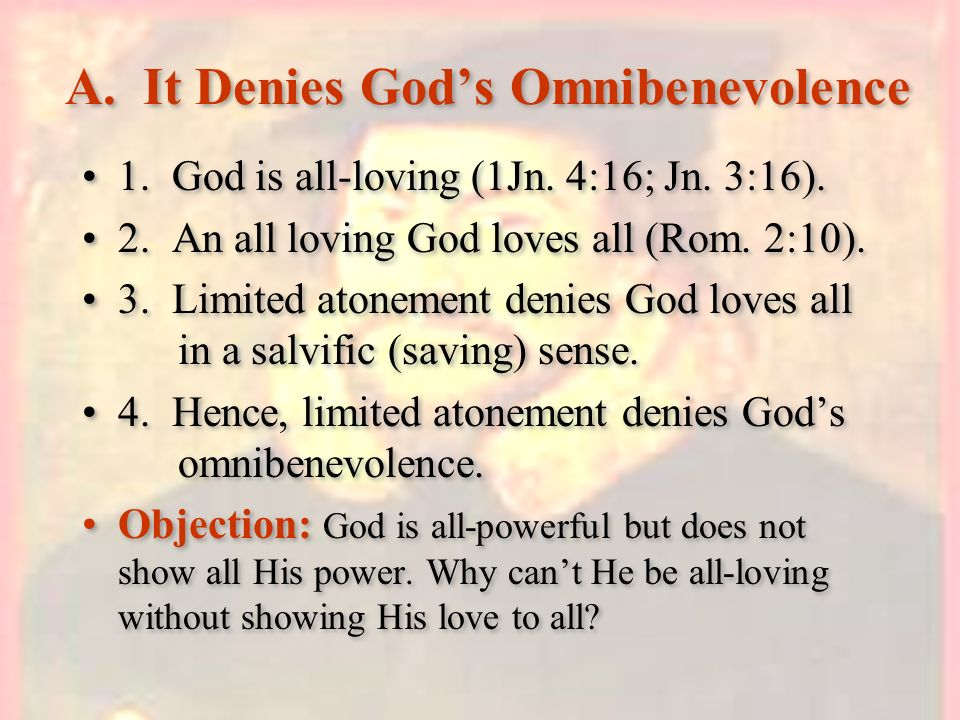 A. It Denies God's Omnibenevolence