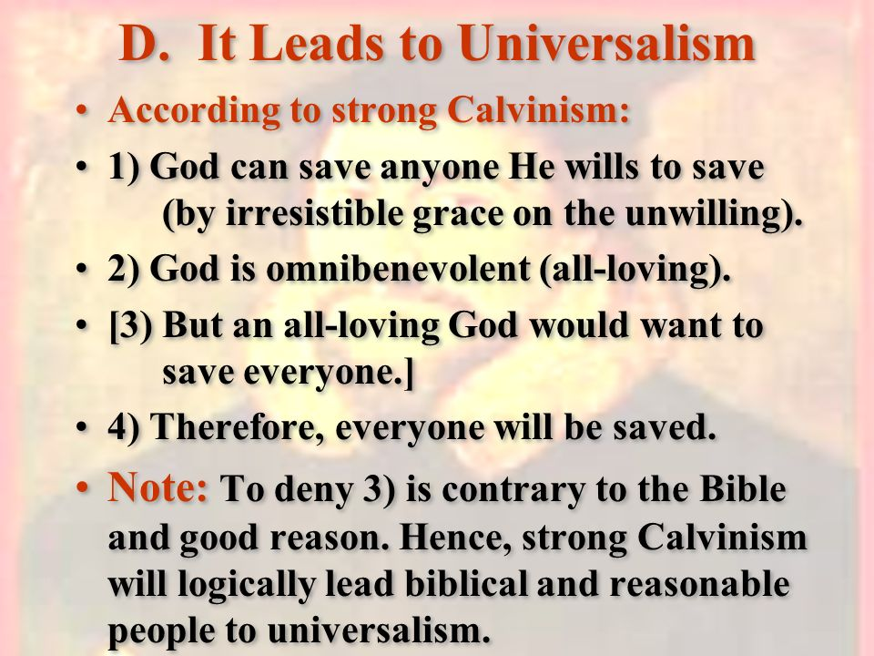 D. It Leads to Universalism