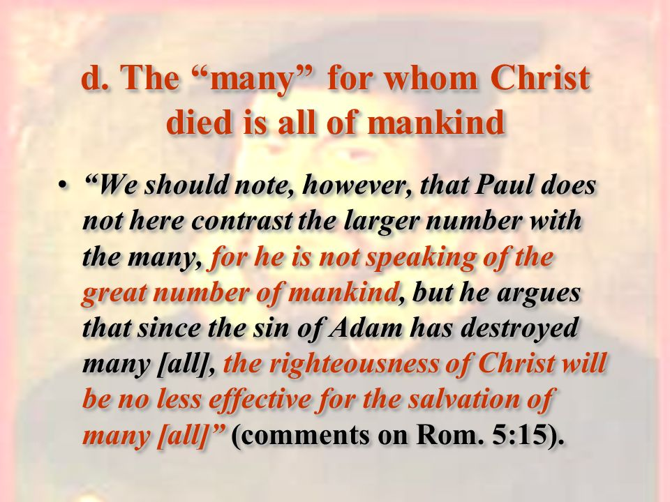 d. The many for whom Christ died is all of mankind