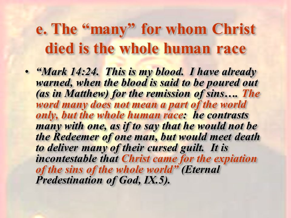 e. The many for whom Christ died is the whole human race