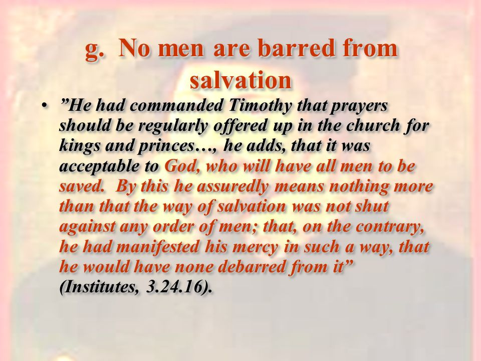 g. No men are barred from salvation