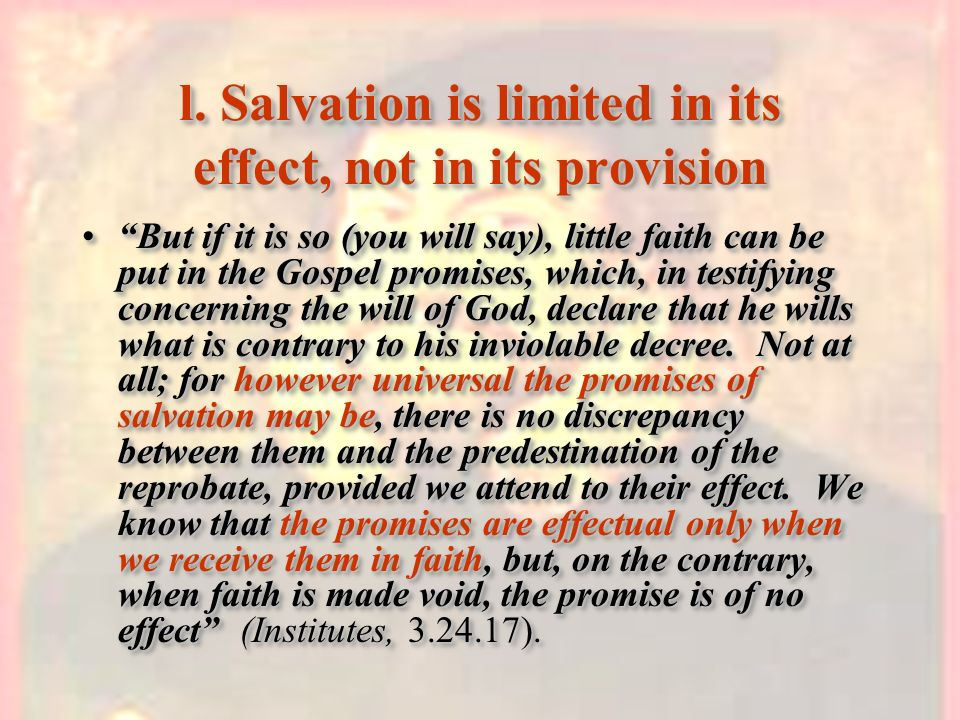 l. Salvation is limited in its effect, not in its provision