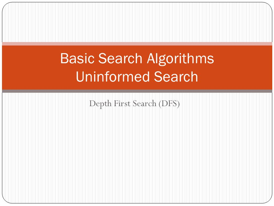 Basic Search Algorithms Uninformed Search
