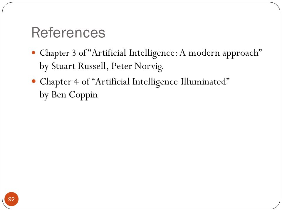 References Chapter 3 of Artificial Intelligence: A modern approach by Stuart Russell, Peter Norvig.