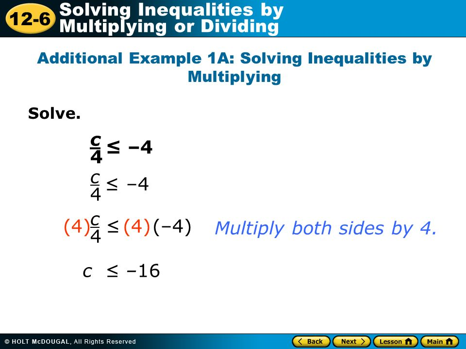 Additional Example 1A: Solving Inequalities by Multiplying