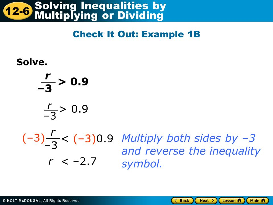 Multiply both sides by –3 and reverse the inequality symbol. –3