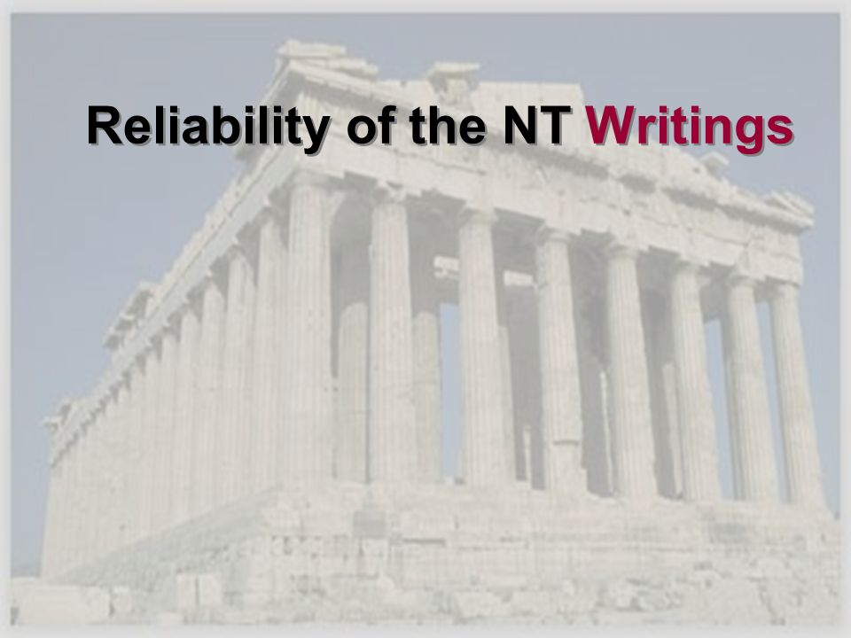 Reliability of the NT Writings