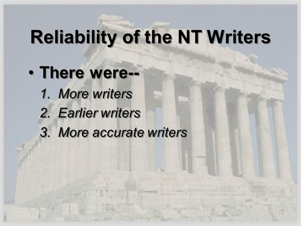 Reliability of the NT Writers