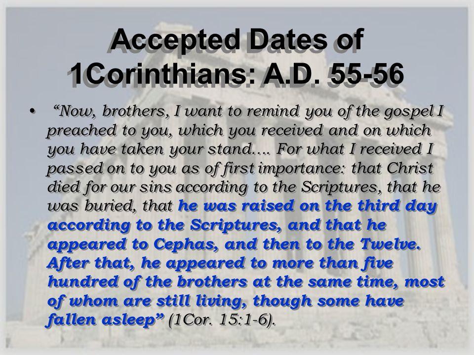 Accepted Dates of 1Corinthians: A.D. 55-56