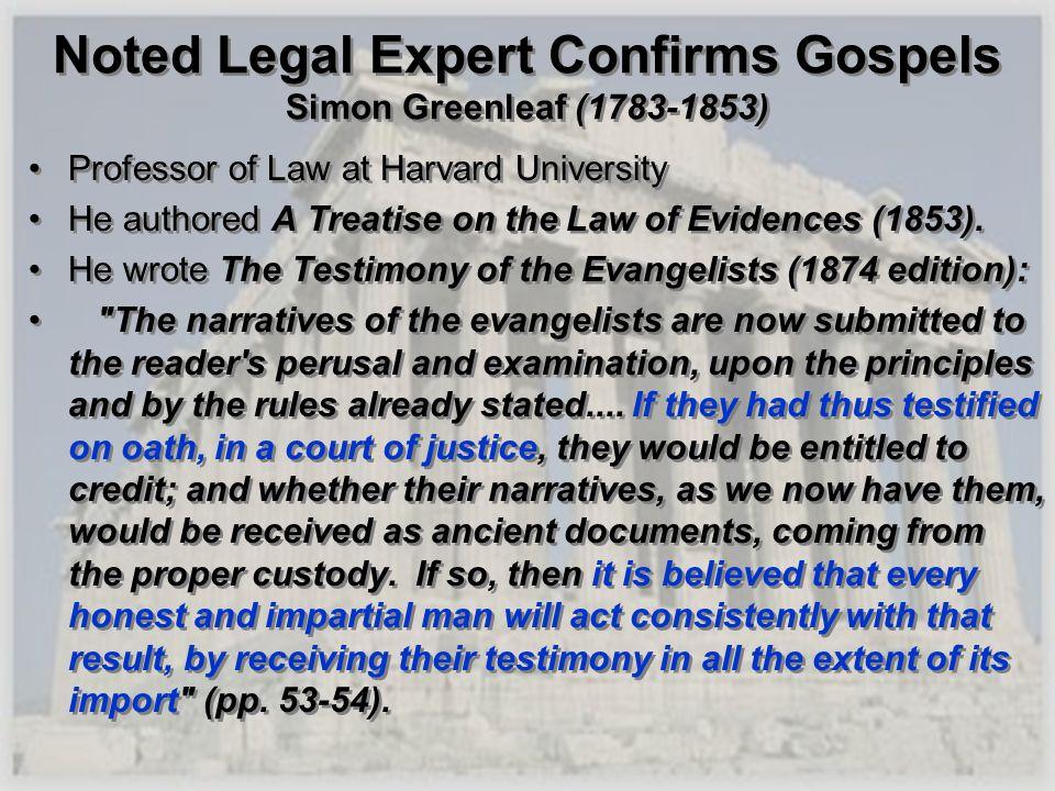 Noted Legal Expert Confirms Gospels Simon Greenleaf (1783-1853)
