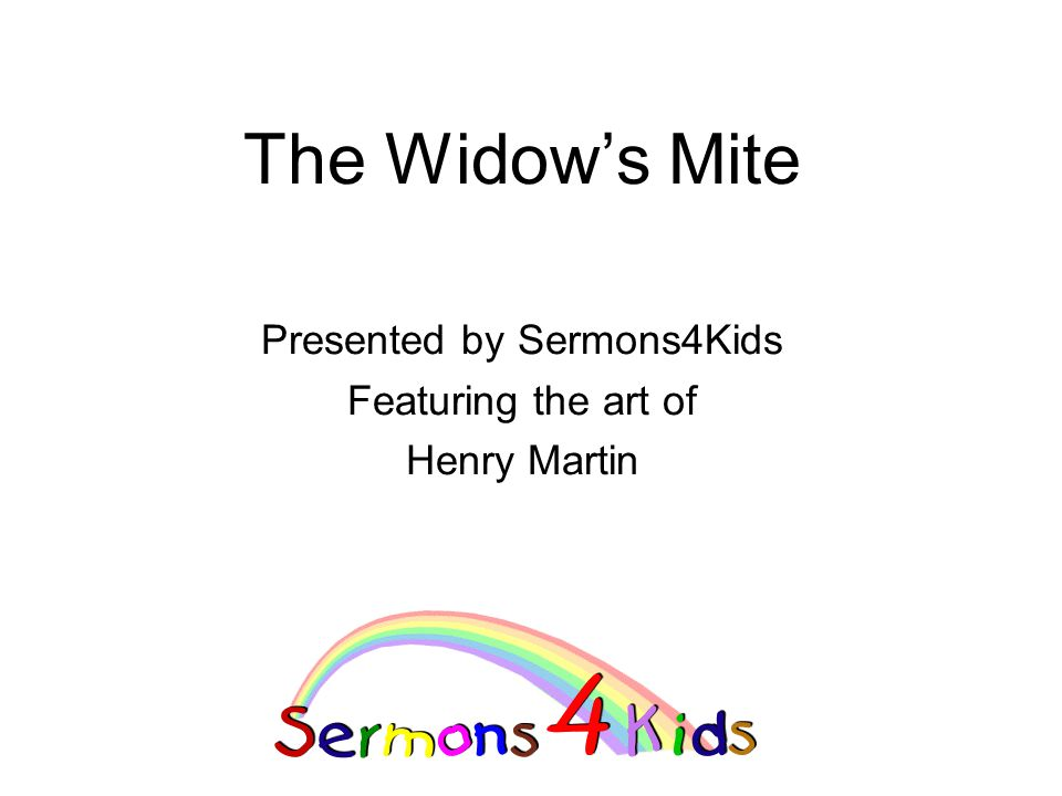 The Widow's Mite Presented by Sermons4Kids Featuring the art of Henry Martin
