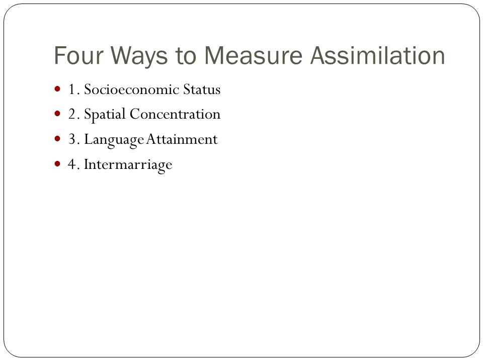 Four Ways to Measure Assimilation