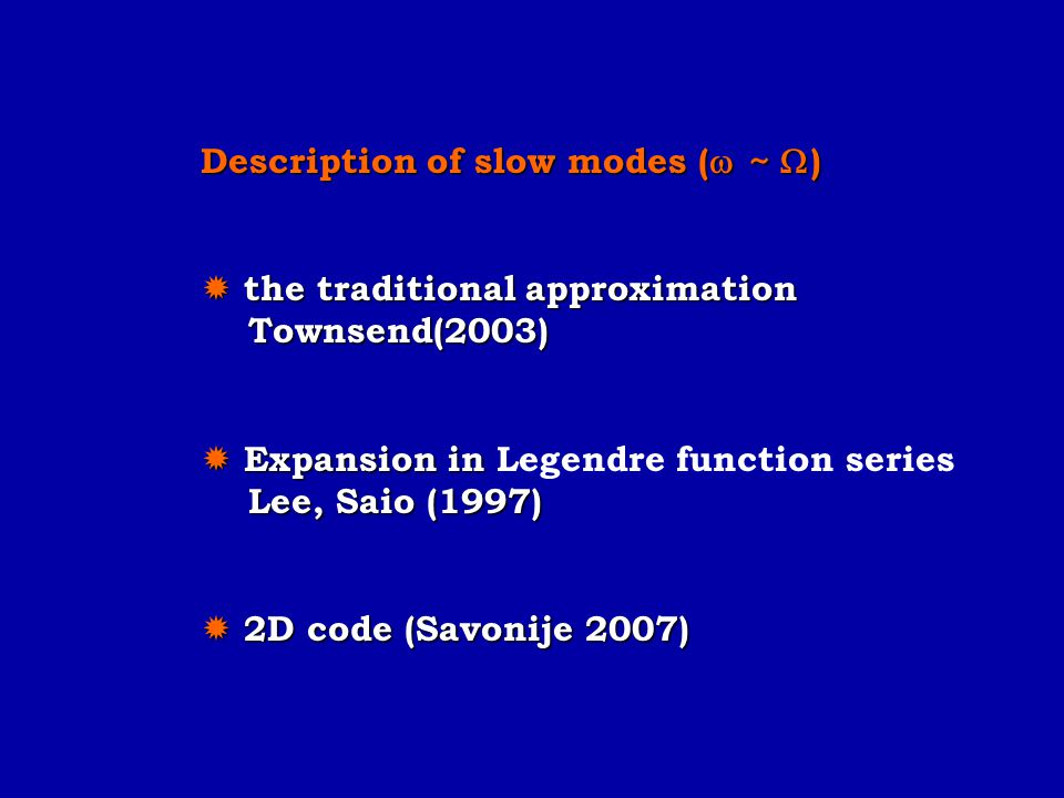Description of slow modes ( ~ )