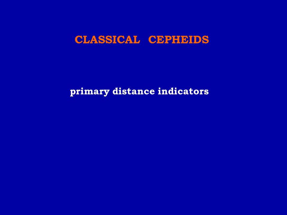 CLASSICAL CEPHEIDS primary distance indicators