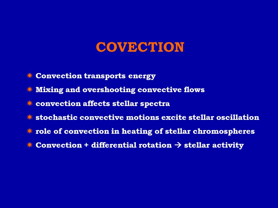 COVECTION  Convection transports energy