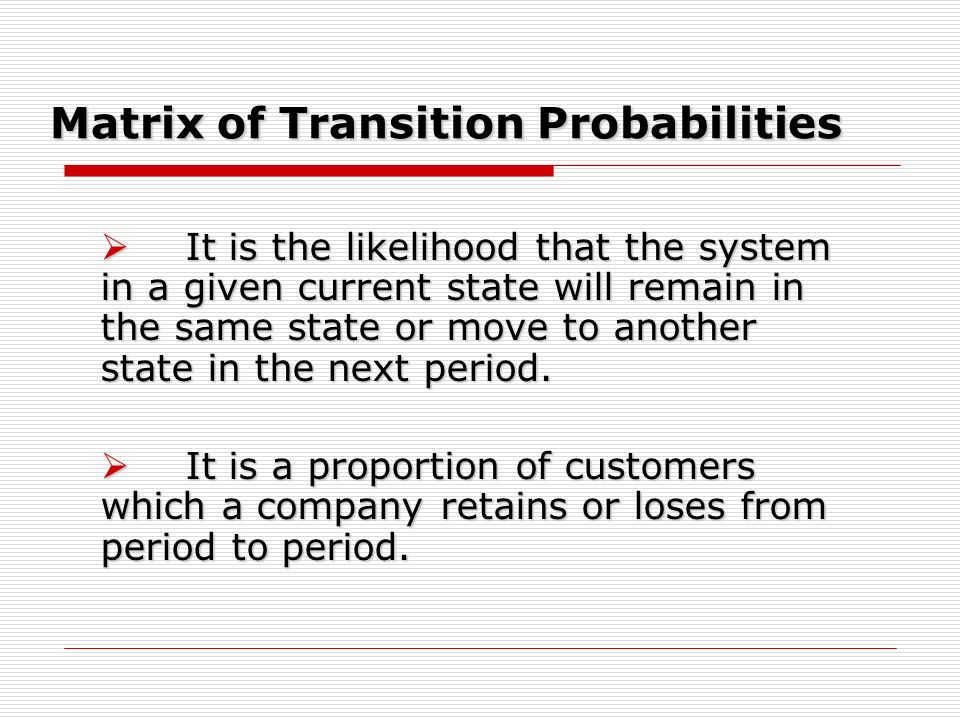 Matrix of Transition Probabilities