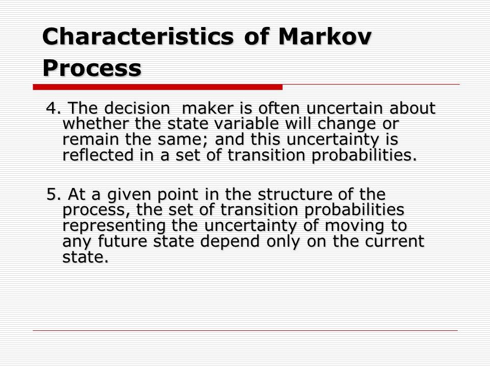 Characteristics of Markov Process