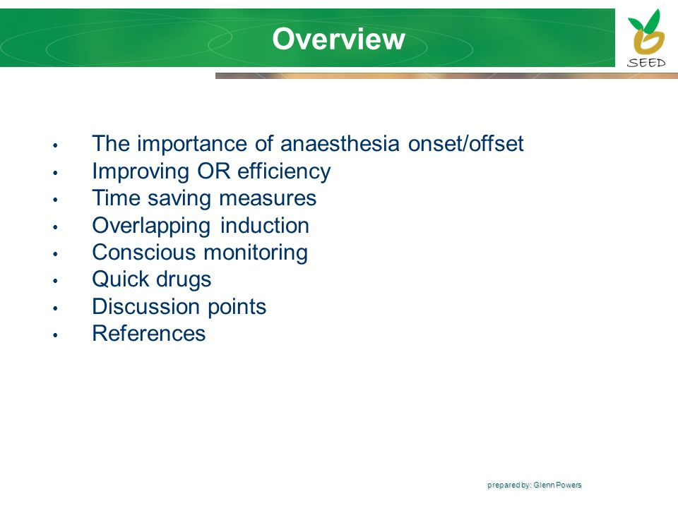 Overview The importance of anaesthesia onset/offset