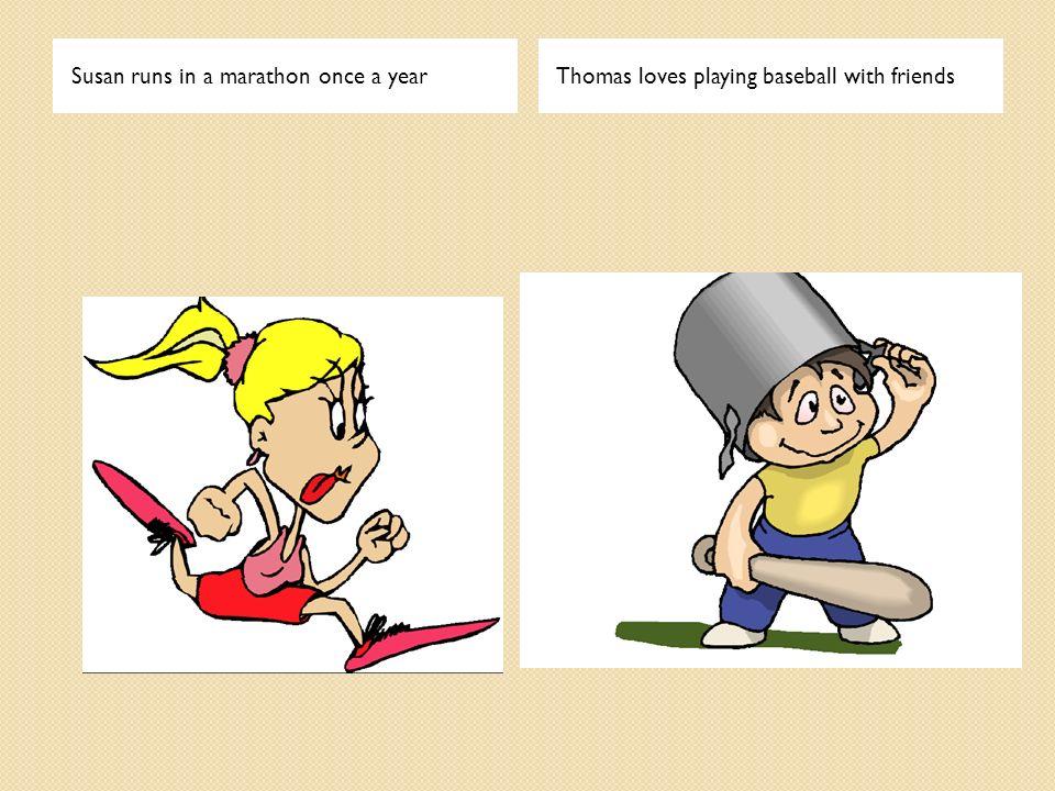 Susan runs in a marathon once a year