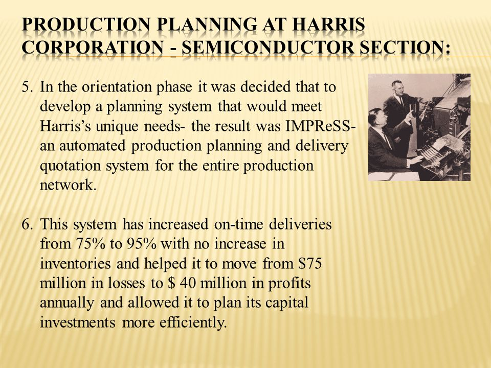 Production Planning at Harris Corporation - Semiconductor Section: