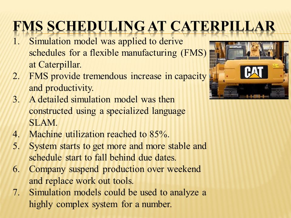 FMS Scheduling at Caterpillar