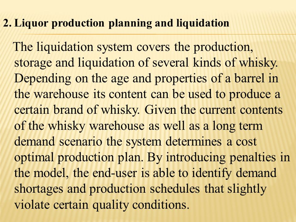Liquor production planning and liquidation
