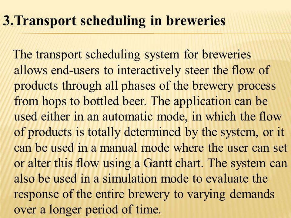 Transport scheduling in breweries