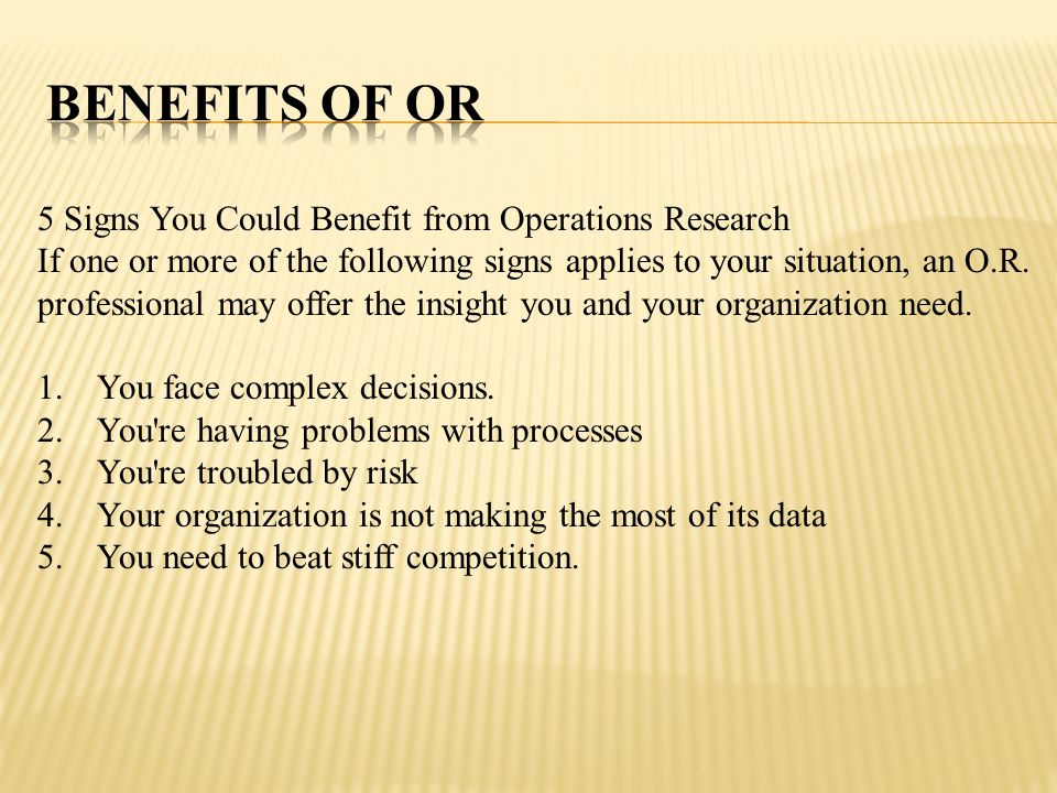 BENEFITS OF OR 5 Signs You Could Benefit from Operations Research