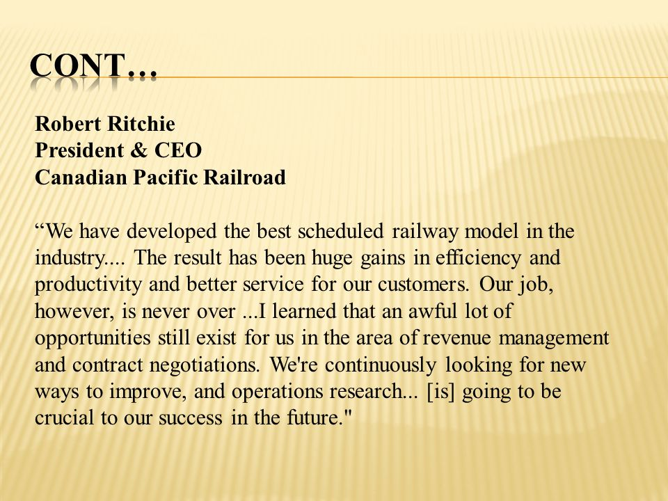 CONT… Robert Ritchie President & CEO Canadian Pacific Railroad