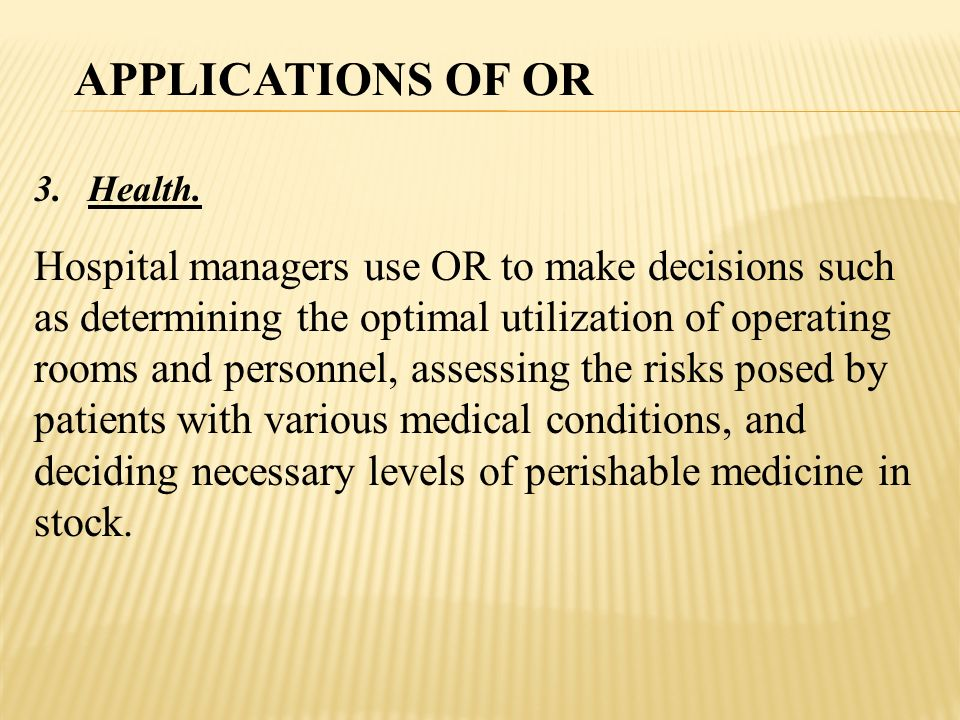 APPLICATIONS OF OR Health.