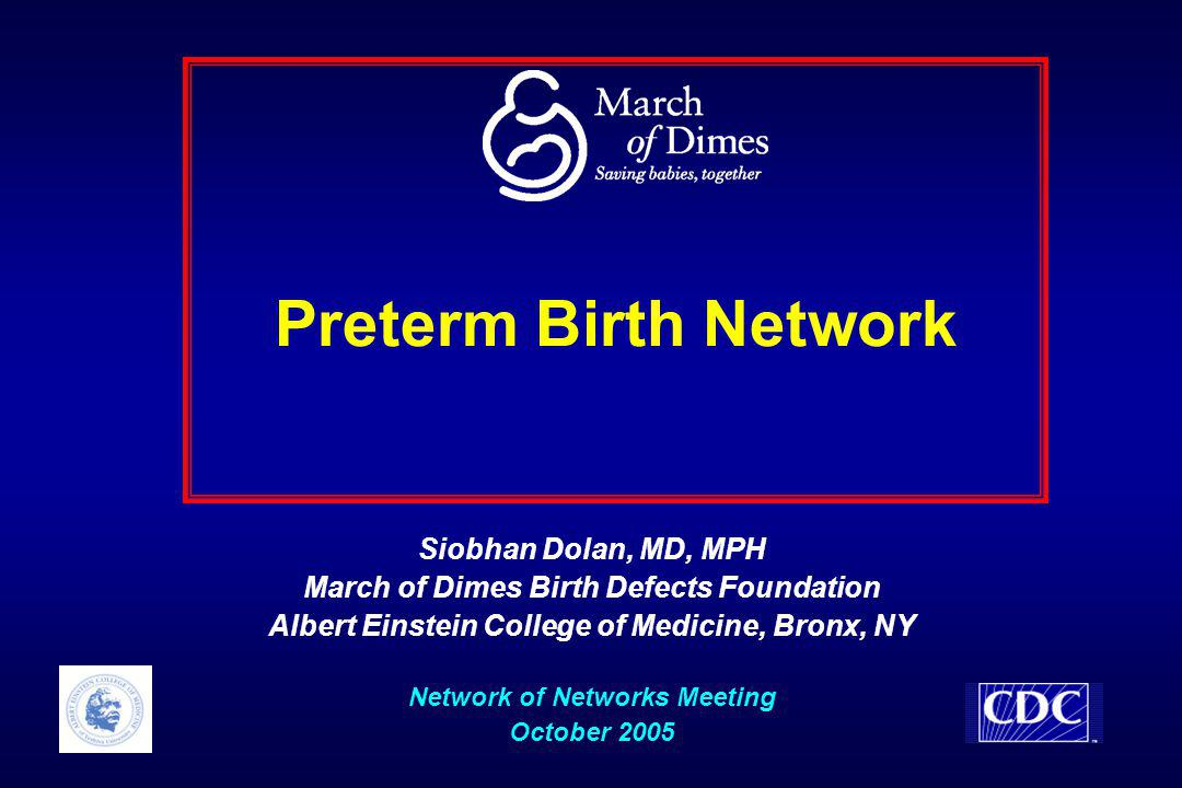 Preterm Birth Network Siobhan Dolan, MD, MPH