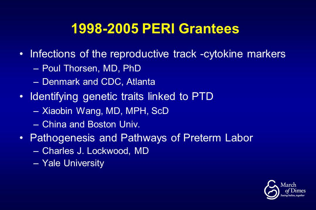 1998-2005 PERI Grantees Infections of the reproductive track -cytokine markers. Poul Thorsen, MD, PhD.