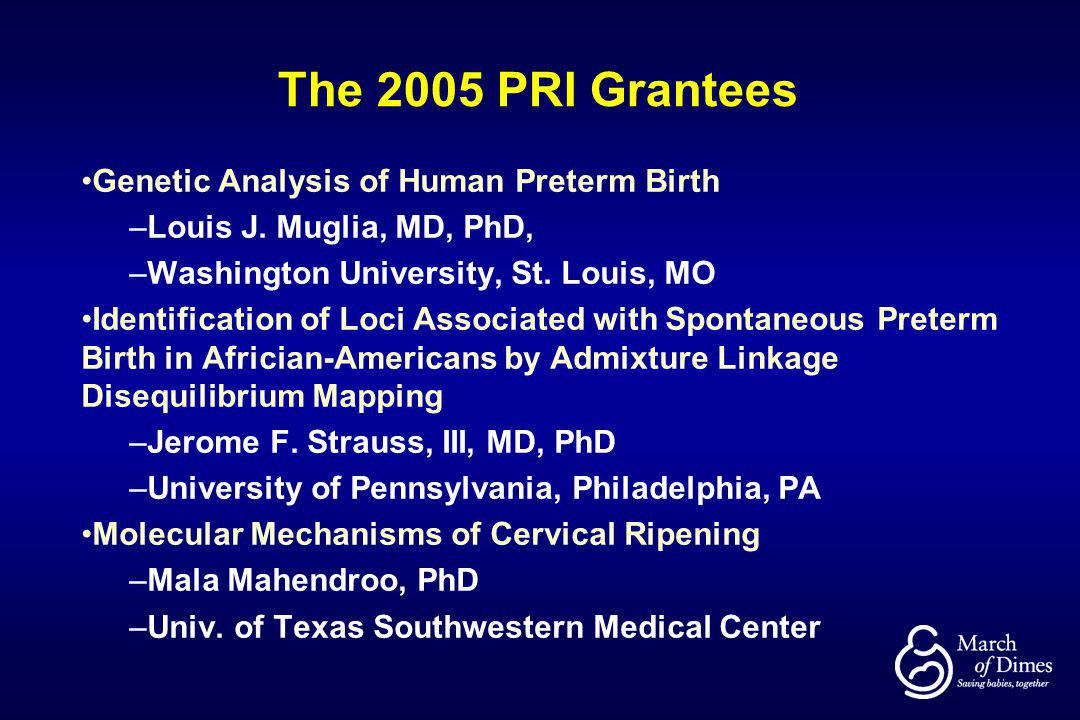 The 2005 PRI Grantees Genetic Analysis of Human Preterm Birth