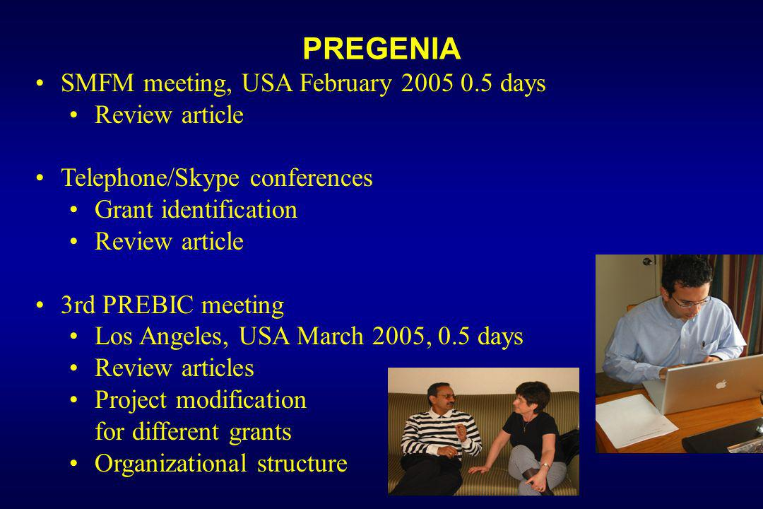 PREGENIA SMFM meeting, USA February 2005 0.5 days Review article
