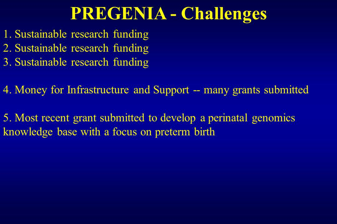 PREGENIA - Challenges 1. Sustainable research funding